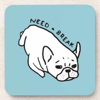 Need a break, the cute Frenchie wants a nap Coaster