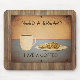 Need a break? Time for Coffee Mouse Pad