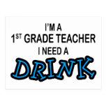 Need a Drink - 1st Grade Postcard