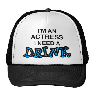 Need a Drink - Actress Trucker Hat