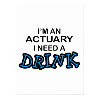 Need a Drink - Actuary Postcard