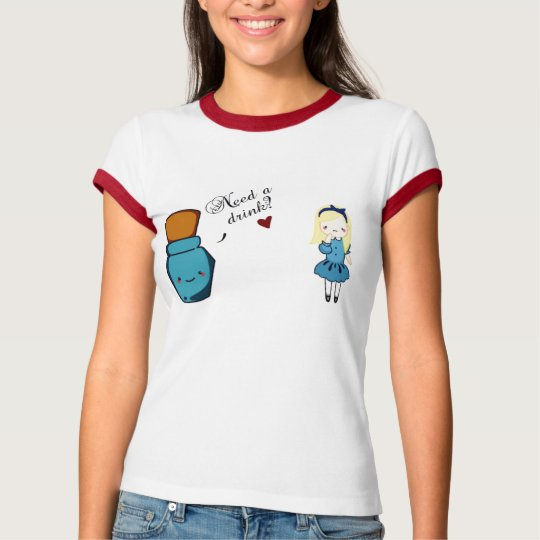 Need a drink? Alice in Wonderland T-Shirt
