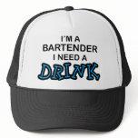 Need a Drink - Bartender Trucker Hat