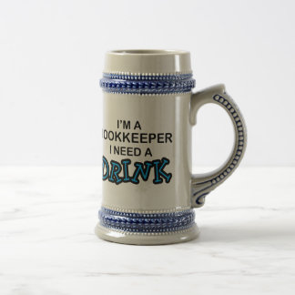 Need a Drink - Bookkeeper Beer Stein