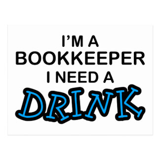 Need a Drink - Bookkeeper Postcard