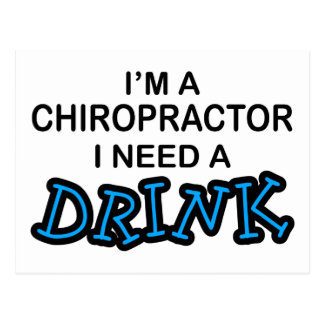 Need a Drink - Chiropractor Postcard