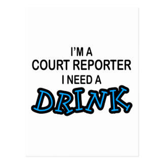Need a Drink - Court Reporter Postcard