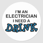 Need a Drink - Electrician Classic Round Sticker