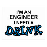 Need a Drink - Engineer Postcard