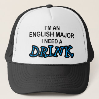 Need a Drink - English Major Trucker Hat