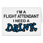 Need a Drink - Flight Attendant Card