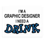 Need a Drink - Graphic Designer Postcard