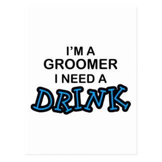 Need a Drink - Groomer Postcard