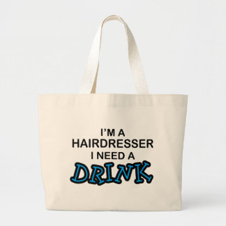 Need a Drink - Hairdresser Jumbo Tote Bag