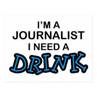 Need a Drink - Journalist Postcard
