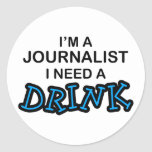 Need a Drink - Journalist Stickers