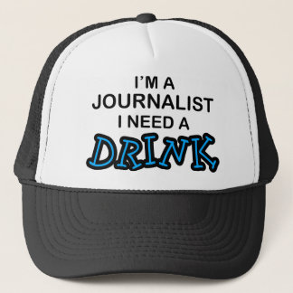Need a Drink - Journalist Trucker Hat