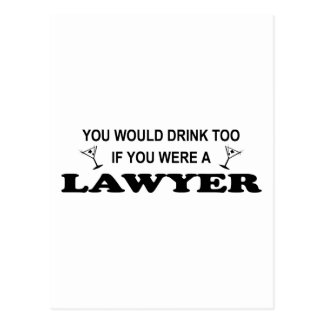 Need a Drink - Lawyer Postcard