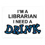 Need a Drink - Librarian Postcard