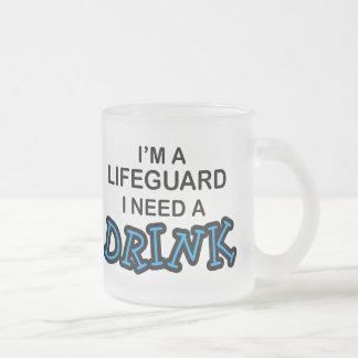 Need a Drink - Lifeguard 10 Oz Frosted Glass Coffee Mug