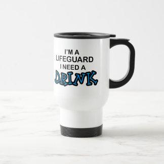 Need a Drink - Lifeguard 15 Oz Stainless Steel Travel Mug