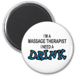 Need a Drink - Massage Therapist 2 Inch Round Magnet