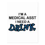Need a Drink - Medical Asst Postcard