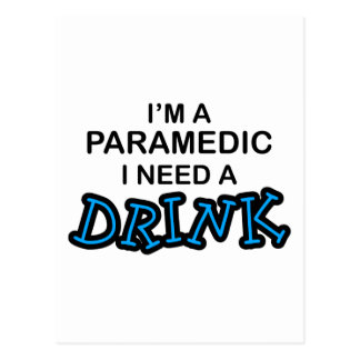 Need a Drink - Paramedic Postcard