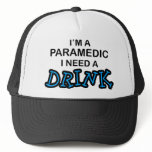 Need a Drink - Paramedic Trucker Hat