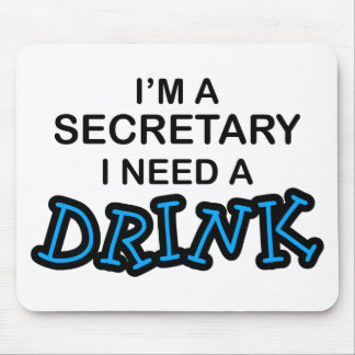 Need a Drink - Secretary Mouse Pad