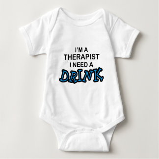 Need a Drink - Therapist Baby Bodysuit