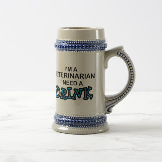Need a Drink - Veterinarian 18 Oz Beer Stein