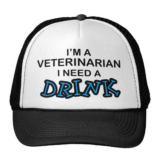 Need a Drink - Veterinarian Trucker Hat