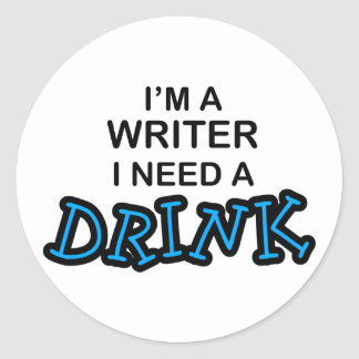 Need a Drink - Writer Classic Round Sticker