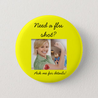 Need a flu shot?, Ask me for details! Pinback Button