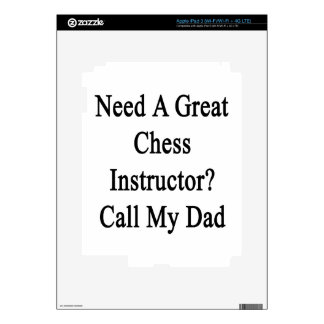 Need A Great Chess Instructor Call My Dad Decals For iPad 3