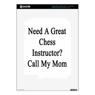 Need A Great Chess Instructor Call My Mom Skins For iPad 3