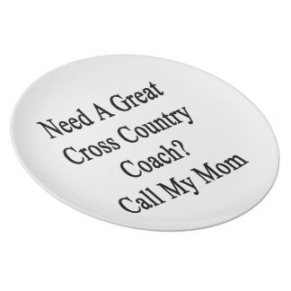 Need A Great Cross Country Coach Call My Mom Plates