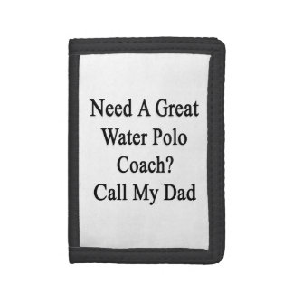 Need A Great Water Polo Coach Call My Dad Wallets