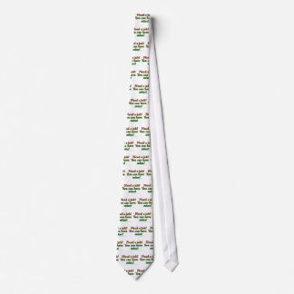 Need a job. You can have mine. Tie