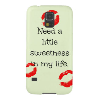 Need a little sweetness in my life galaxy s5 cover
