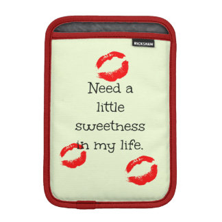 Need a little sweetness in my life iPad mini sleeve