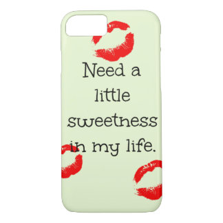 Need a little sweetness in my life iPhone 8/7 case