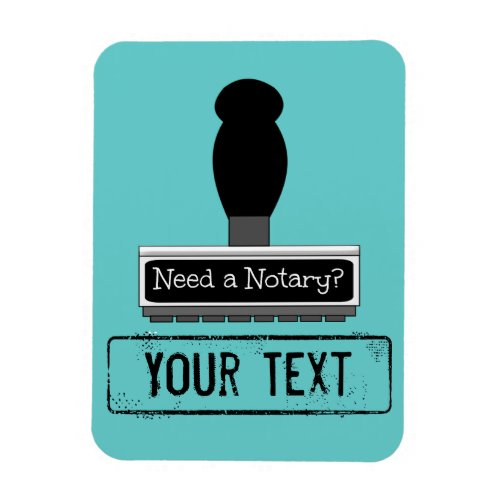 Need a Notary Rubber Stamp Customized with Your Text Magnet