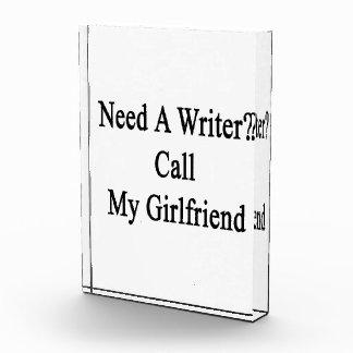 Need A Writer Call My Girlfriend Acrylic Award