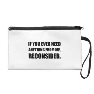 Need Anything Reconsider Wristlet