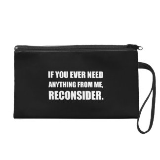 Need Anything Reconsider Wristlet Purse