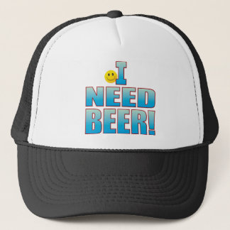 Need Beer Life B Trucker Hat