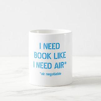 Need Books Like I Need Air (Air Negotiable) Coffee Mug