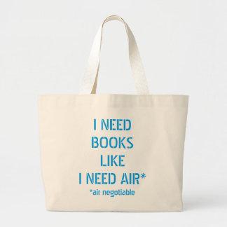 Need Books Like I Need Air (Air Negotiable) Large Tote Bag